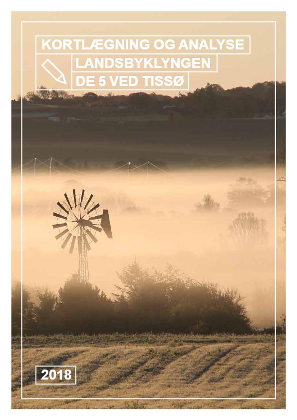 Kortlægning og analyse – Landsbyklyngen De 5 ved Tissø