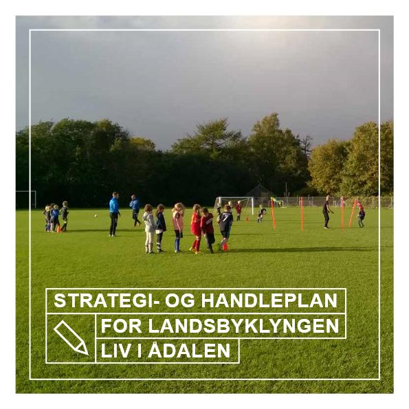 Strategi- og handleplan for Landsbyklyngen Liv i Ådalen